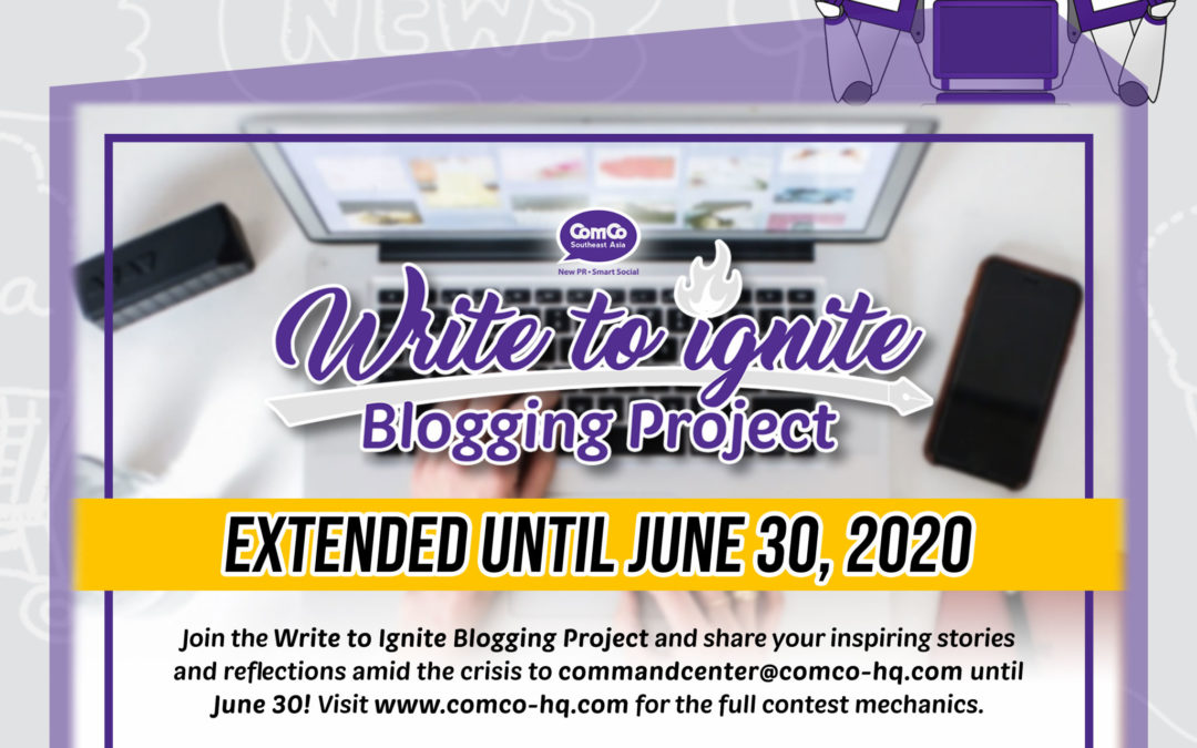 ComCo SEA's Write to Ignite Blogging Project Extended Until June 30!