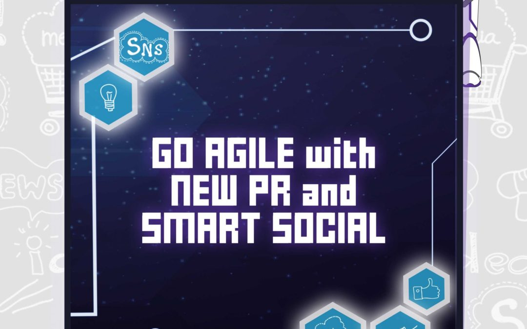 Go Agile with New PR and Smart Social